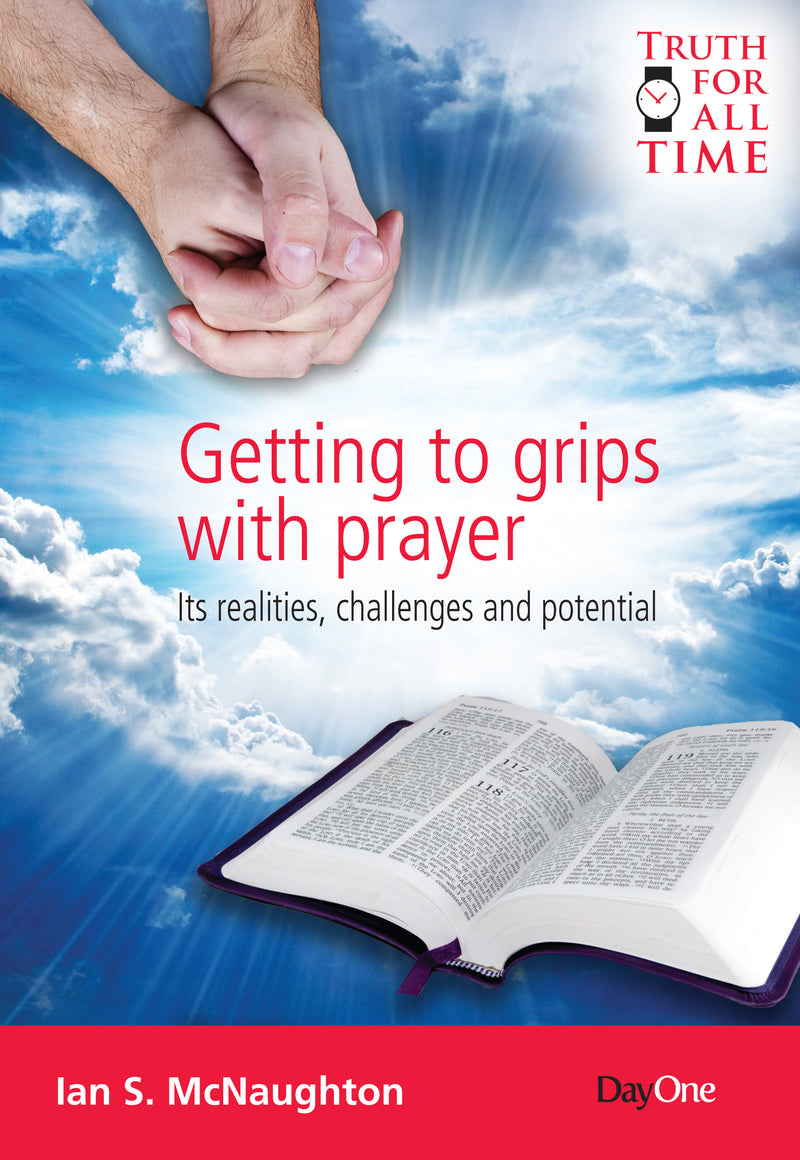 Getting to grips with prayer: Its realities, challenges and potential
