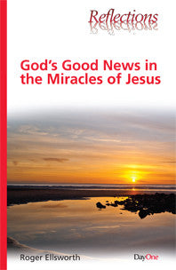 God's good new in the miracles of Jesus
