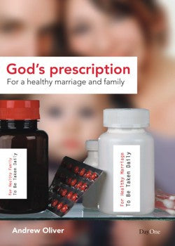God's prescription for a healthy marriage and family