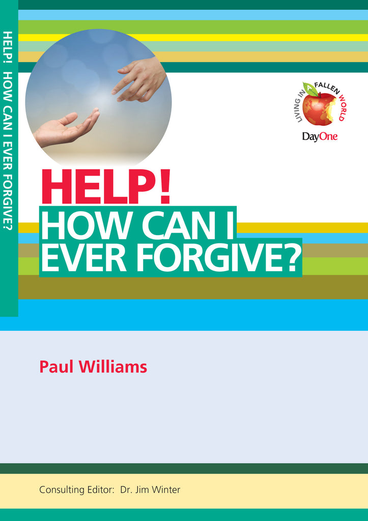 Help! How can I ever forgive