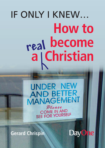 If only I knew... How to become a real Christian