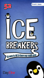 Ice Breakers: 52 ways to get to know your youth group