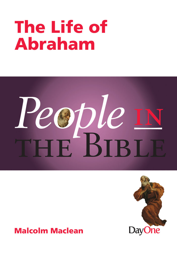 People in the Bible Abraham: The Life of Abraham