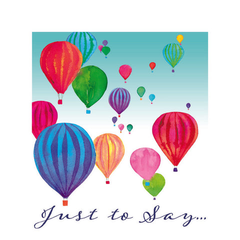 NEW - Just to Say - Hot Air Balloons - S218