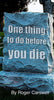 One thing to do before you die tract