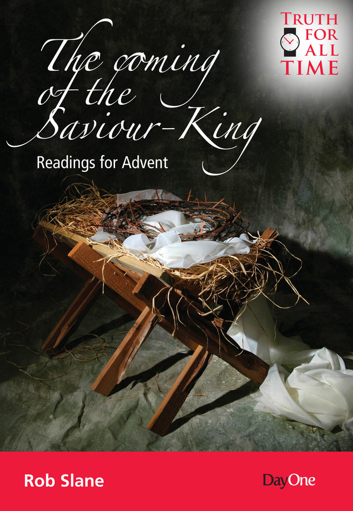 The coming of the Saviour King: Readings for Advent