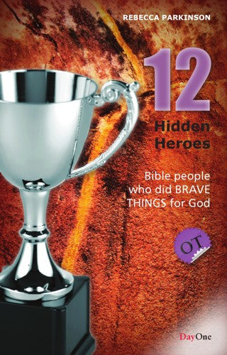 Twelve hidden heroes: Old Testament