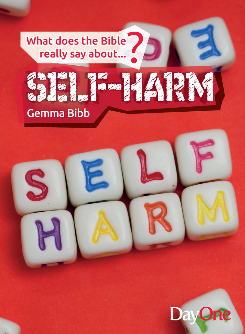 What does the Bible really say about...Self-harm