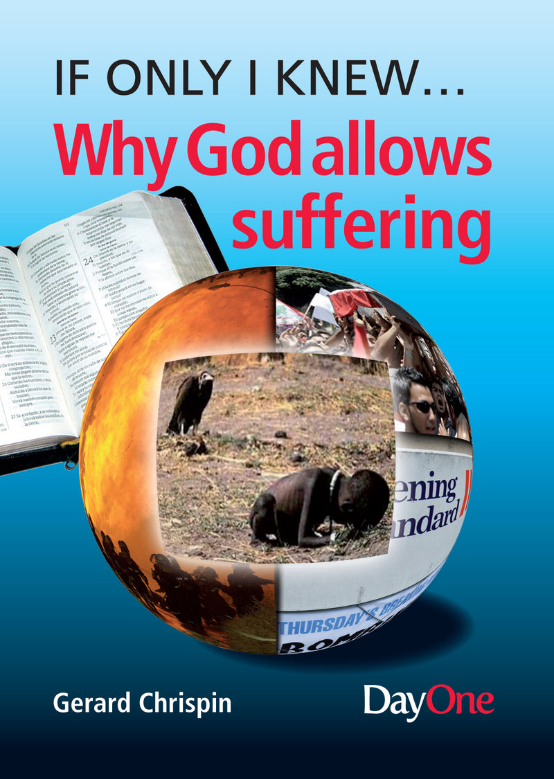 If only I knew... Why God allows suffering
