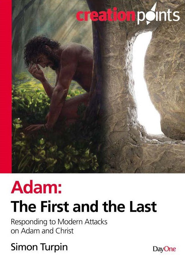 Adam the First and the Last:  Responding to Modern Attacks on Adam and Christ