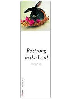 Be strong in the Lord.