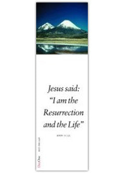 Jesus said: I am the Resurrection and the Life