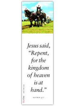 Jesus said: Repent, for the kingdom of heaven is at hand