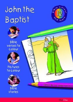 Bible Colour and learn: 12 John the Baptist