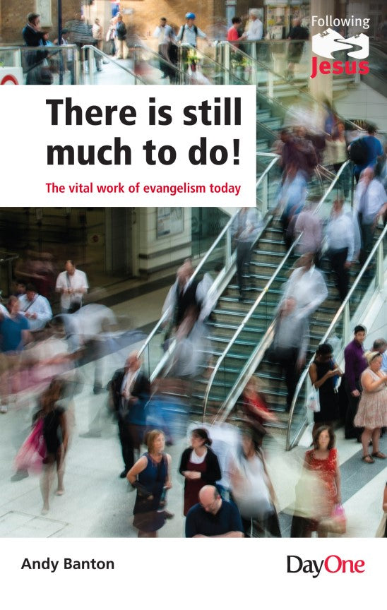 There is still much to do - The vital work of evangelism today
