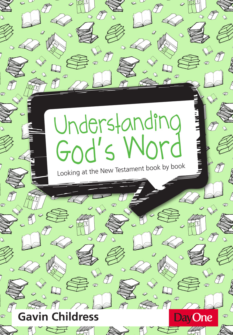 Understanding God's Word: Looking at the New Testament book by book