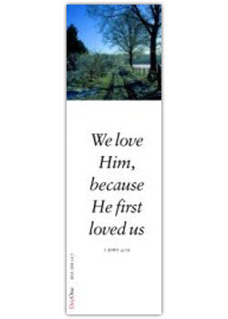 We love Him, because He first loved us