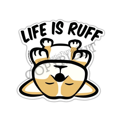 Fantastic Fam Vinyl Sticker - Life is Ruff