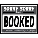 Fantastic Fam Vinyl Sticker - Sorry Sorry Im Booked