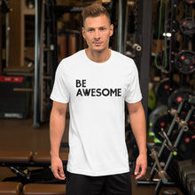 Load image into Gallery viewer, BE Awesome White Tee