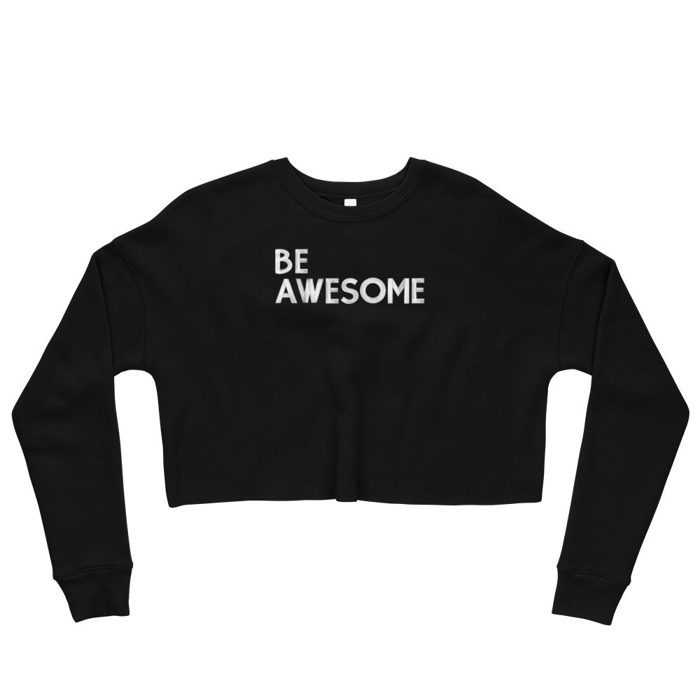 BE Awesome Crop Sweatshirt
