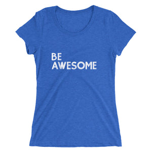 BE Awesome Women's Tee