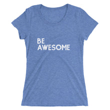 Load image into Gallery viewer, BE Awesome Women's Tee