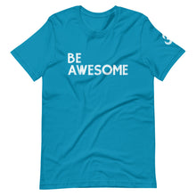 Load image into Gallery viewer, BE Awesome in Colour Tee