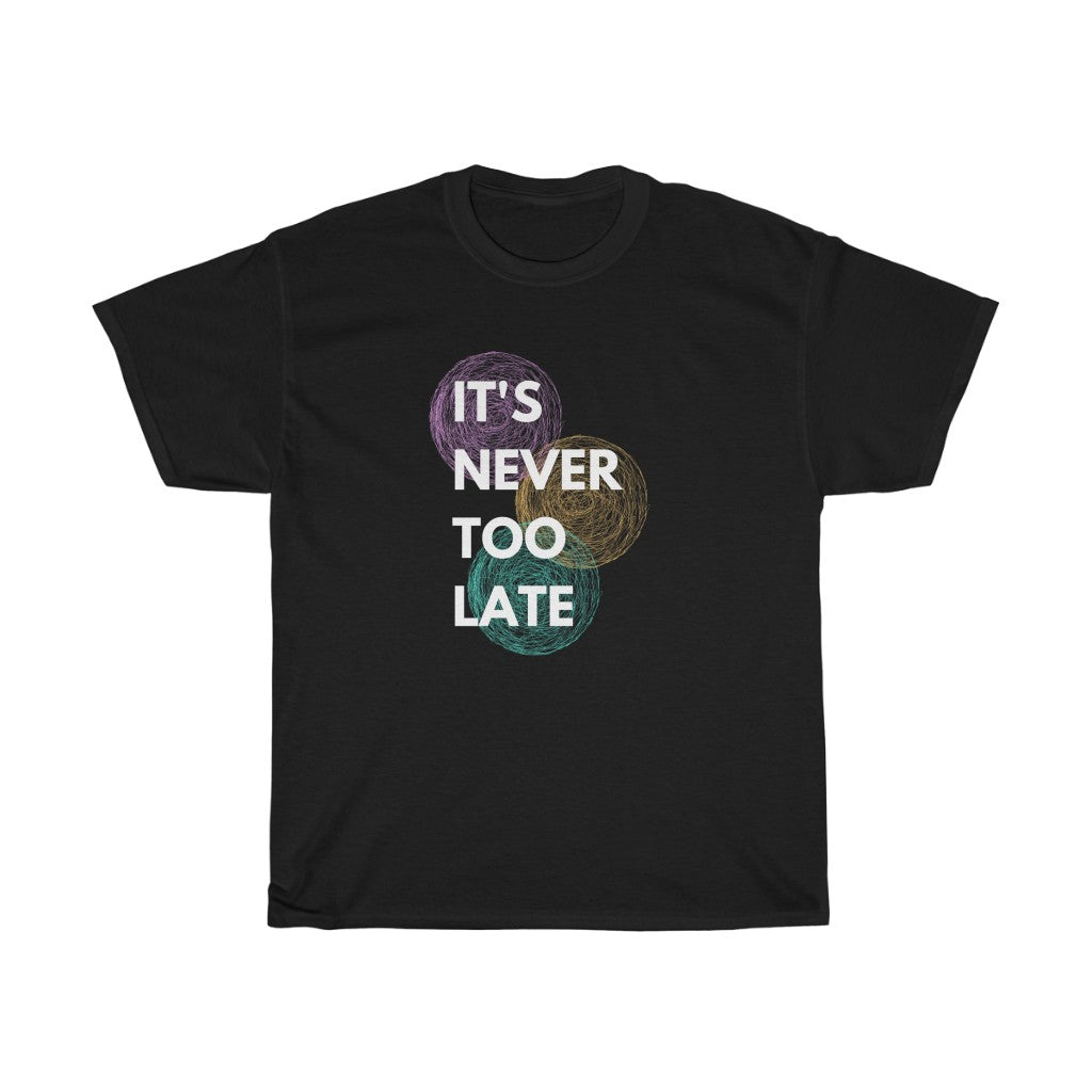 Unisex Heavy Cotton Tee - Its never too late