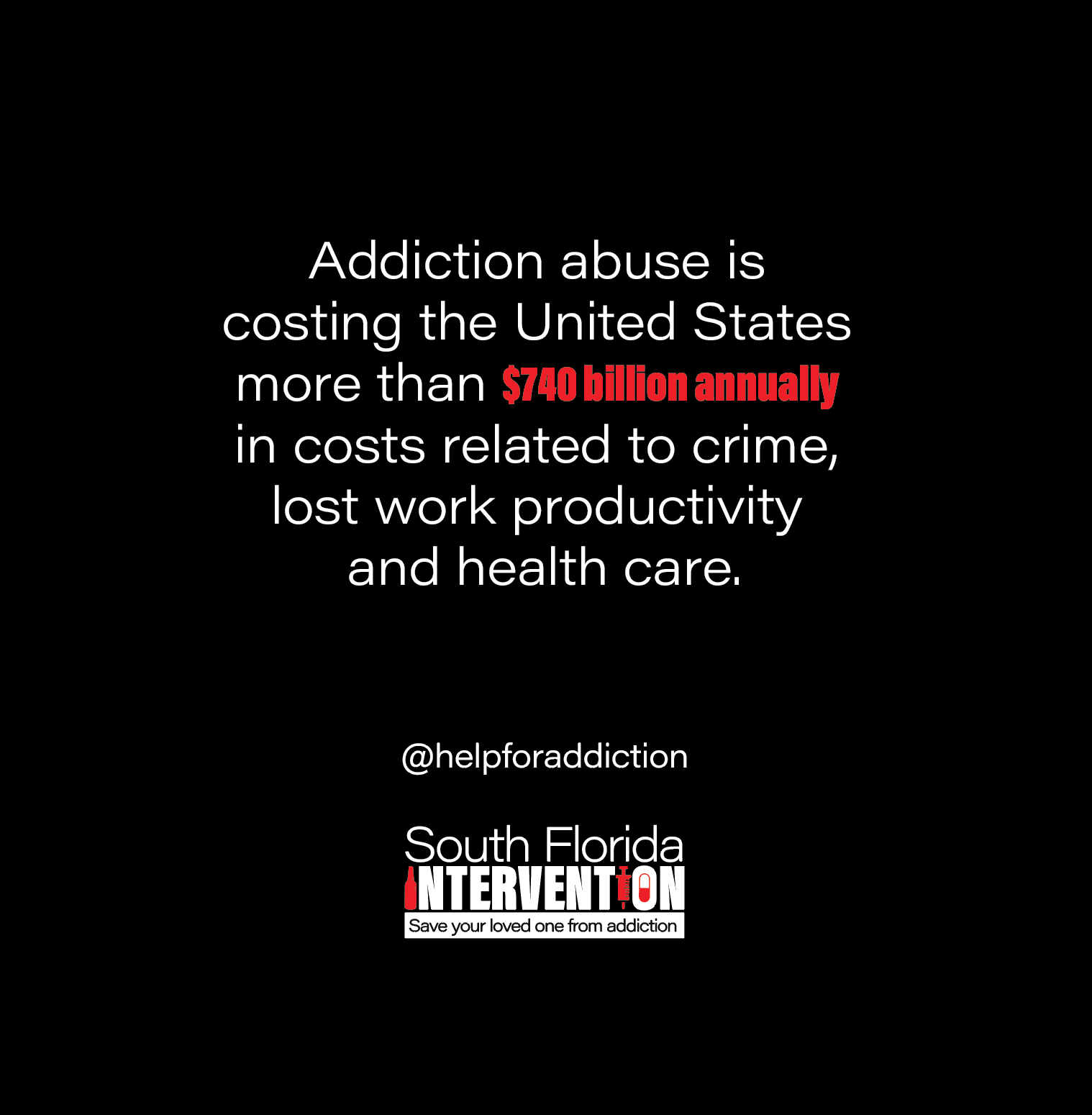 addiction abuse is costing the United States more than $740 billion annually in costs related to crime, lost work productivity and health care @helpforaddiction