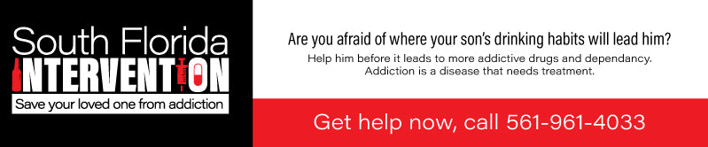 South Florida Intervention save your loved one from addiction. Are you afraid of where your son's drinking habits will lead him?
