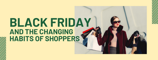 Black Friday and the changing habits of shoppers