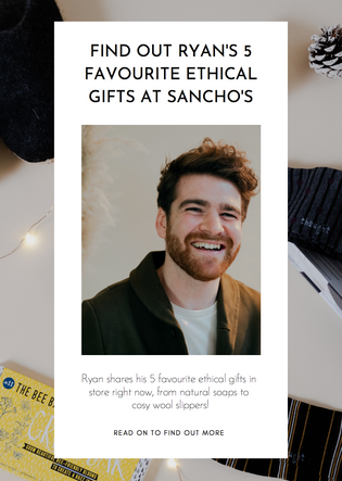 Find out Ryan's 5 favourite ethical gifts