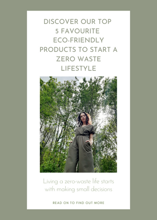 Discover our top 5 favourite eco-friendly products to start a zero waste lifestyle