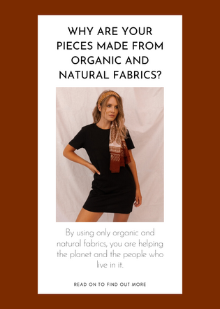 Why are your pieces made from organic and natural fabrics?