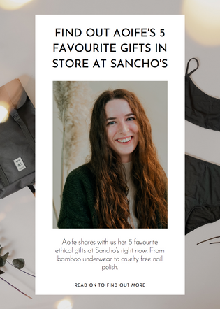 Find out Aoife's 5 favourite gifts in store at Sancho's