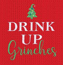 DRINK UP GRINCHES TOWEL 861002395