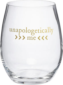 UNAPOLOGETICALLY ME WINE GLASS  101533