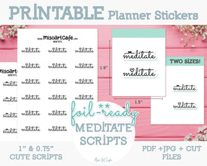 Printable Meditate Foil-Ready Scripts - Typography Planner Stickers - Miso Art Cafe