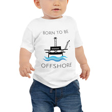 Load image into Gallery viewer, Born To Be Offshore Baby Short Sleeve Tee
