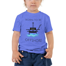 Load image into Gallery viewer, Born To Be Offshore Toddler Tee