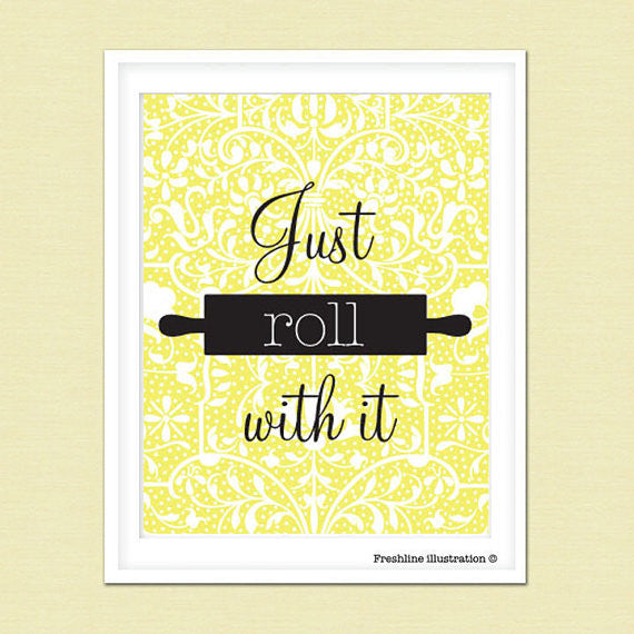 Kitchen Wall Art - Funny Kitchen Art - Quote - Just Roll With It - Freshline Illustration