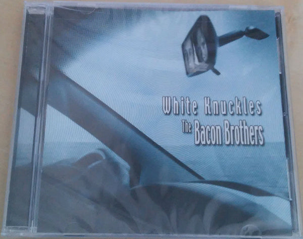 Bacon Brothers CD: White Knuckles - front cover