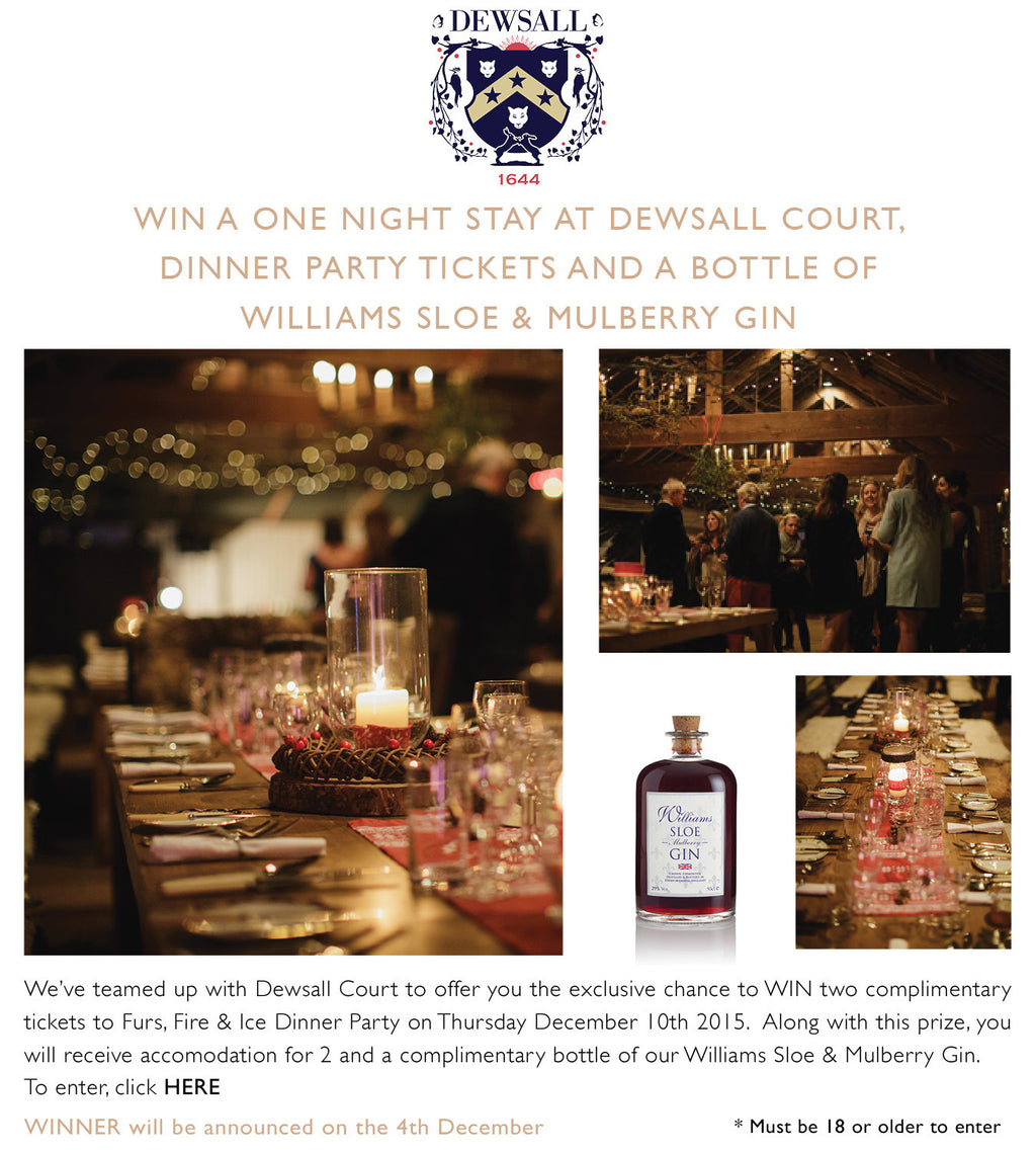 WIN A NIGHTS STAY AT DEWSALL COURT, DINNER PARTY TICKETS & A BOTTLE OF WILLIAMS SLOE & MULBERRY GIN
