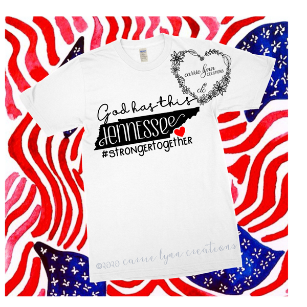 God Has This Tennessee - Patriotic Design Tee *Made to Order*