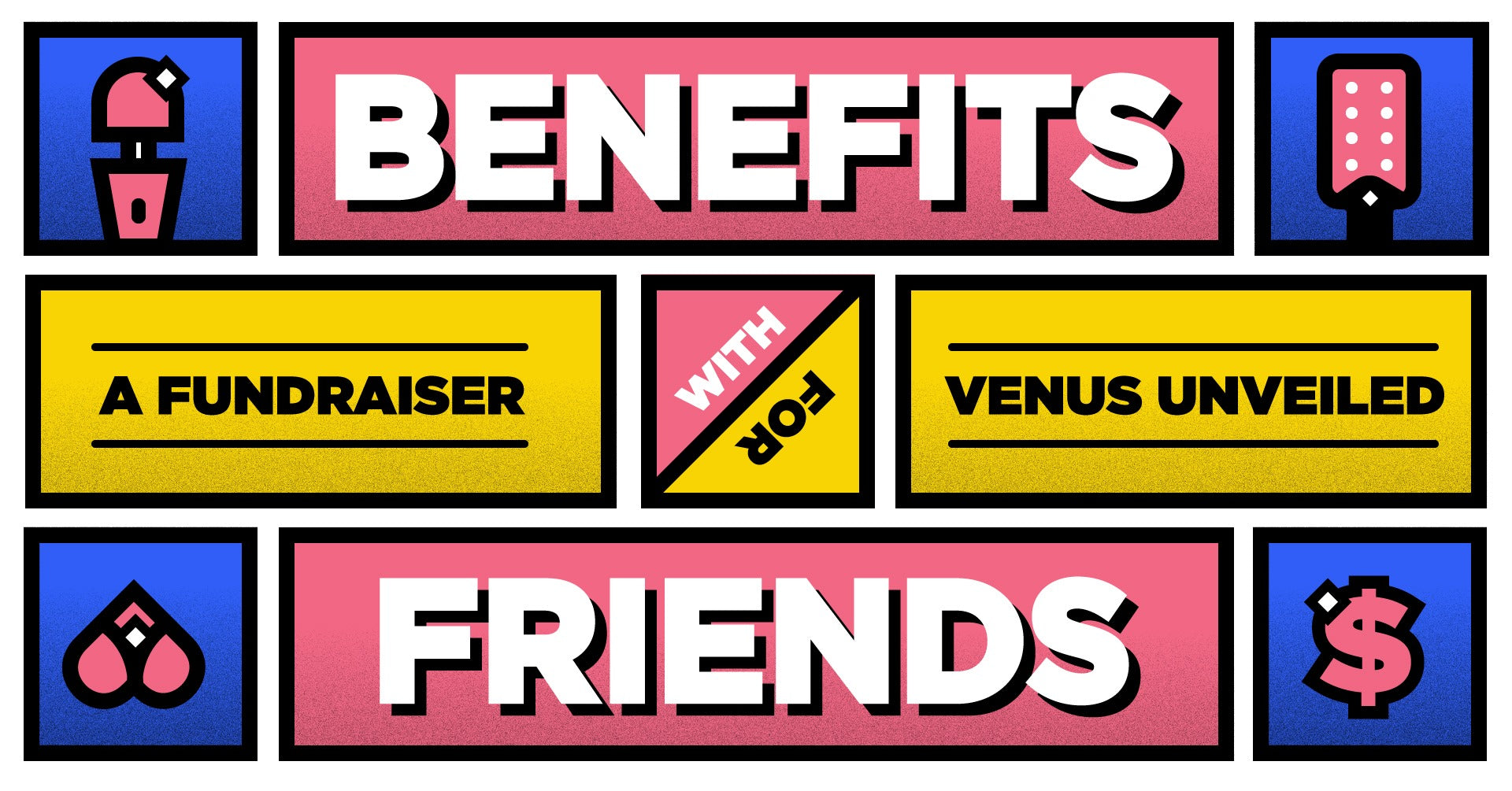 Benefits with Friends: A Fundraiser for Venus Unveiled