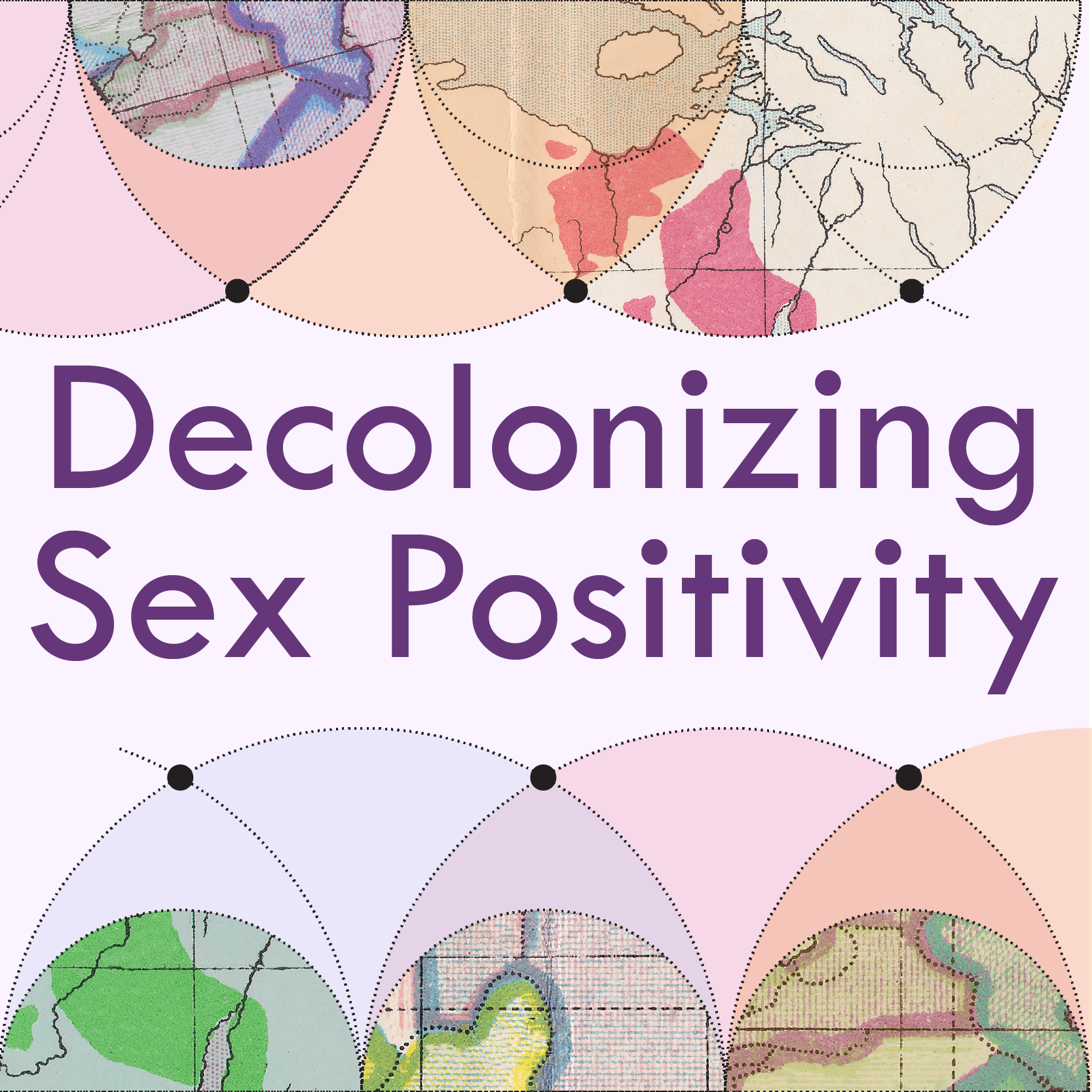 Decolonizing Sex Positivity