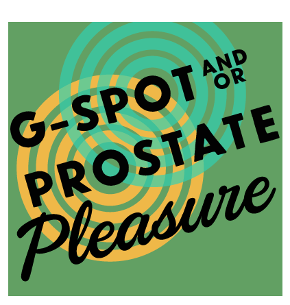 G-spot and or prostate pleasure