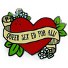 Queer Sex Ed For All Enamel Pin