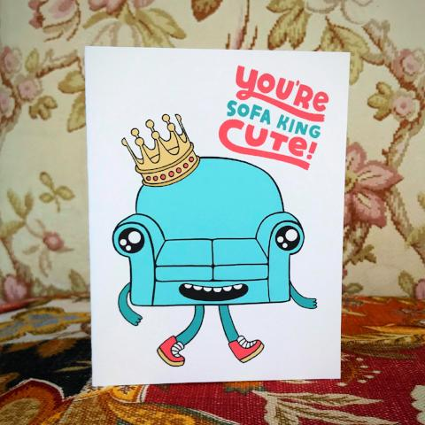 You're Sofa King Cute Card